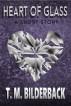 Heart Of Glass - A Short Story by T. M. Bilderback