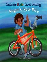 Roger Bush - Success Kids: Goal Setting - Roger's New Bike