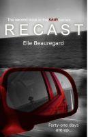 Elle Beauregard - RECAST (Shift Series #2)