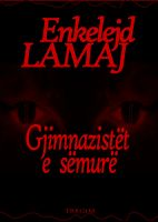 Cover for 'Gjimnazistet e semure (Albanian edition)'