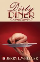 Jerry L. Wheeler - The Dirty Diner: Gay Erotica on the Menu