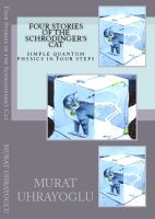 Cover for 'Four Stories Of The Schrodinger's Cat & Simple Quantum Physics In Four Steps'