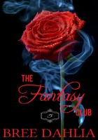Bree Dahlia - The Fantasy Club (Pleasure and Punishment) (Erotic Confessions Short #5)
