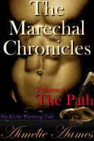 Aimelie Aames - The Marechal Chronicles: Volume 1, The Path (An Erotic Fantasy Tale)