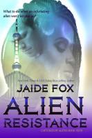 Jaide Fox - Captured By Aliens Book Four: Alien Resistance