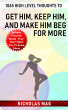1065 High Level Thoughts to Get Him, Keep Him, and Make Him Beg for More by Nicholas Mag