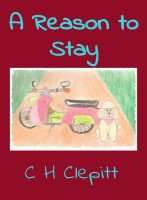 C H Clepitt - A Reason to Stay