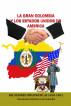La Gran Colombia y los Estados Unidos de América Relaciones Diplomáticas 1810-1831 by Documentos Históricos de Colombia