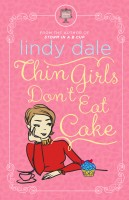 Lindy Dale - Thin Girls Don't Eat Cake