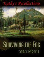 Cover for 'Surviving the Fog-Kathy's Recollections'