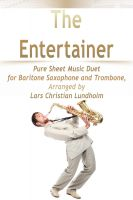 Pure Sheet Music - The Entertainer Pure Sheet Music Duet for Baritone Saxophone and Trombone, Arranged by Lars Christian Lundholm