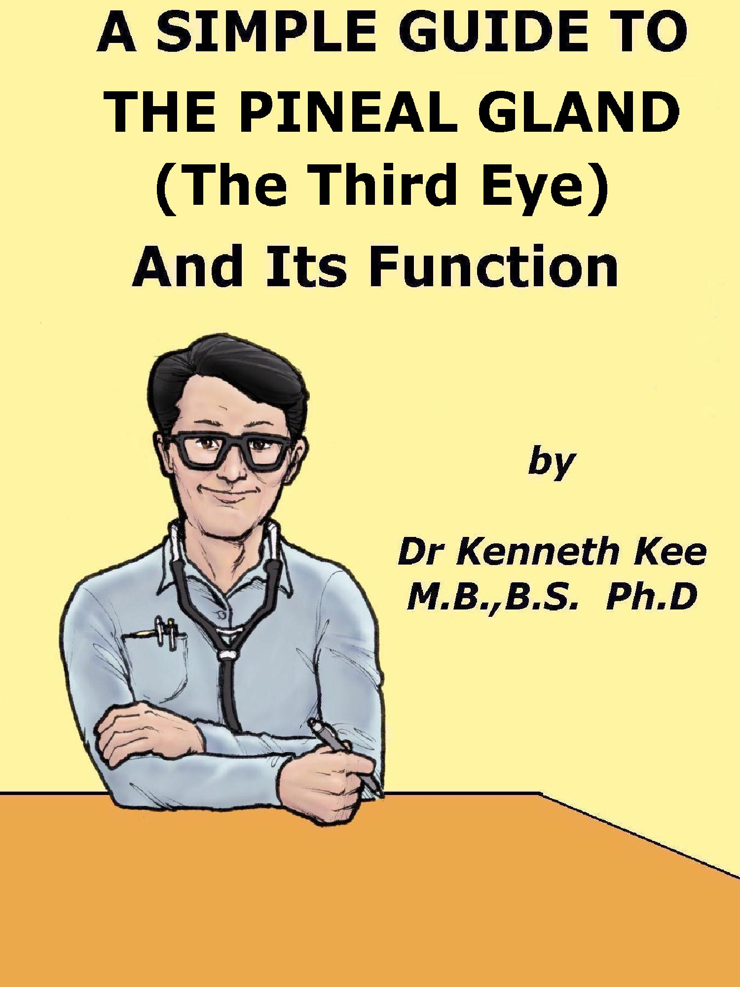 Smashwords A Simple Guide To The Pineal Gland The Third Eye And