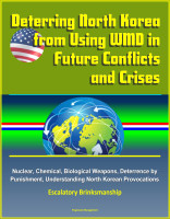 Deterring North Korea from Using WMD in Future Conflicts and Crises - Nuclear, C