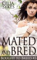 Celia Sykes - Mated and Bred (Werewolf Breeding Erotica)