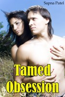 Sapna Patel - Tamed Obsession