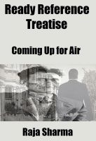 Raja Sharma - Ready Reference Treatise: Coming Up for Air