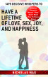 1495 Decisive Whispers to Have a Lifetime of Love, Sex, Joy, and Happiness by Nicholas Mag