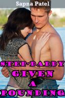 Sapna Patel - Step Daddy Given a Pounding (Daddy-Daughter Erotic Story,Taboo Sex)