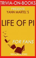 Trivion Books - Life of Pi: A Novel by Yann Martel (Trivia-on-Books)