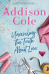 Unraveling the Truth About Love (Sweet with Heat: Weston Bradens) by Addison Cole