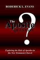 Roderick Levi Evans - The Apostle Question: Exploring the Role of Apostles in the New Testament Church