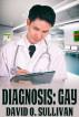 Diagnosis: Gay by David O. Sullivan