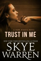 Skye Warren - Trust in Me: A Dark Erotic Romance Novel