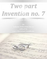 Pure Sheet Music - Two part Invention no. 7 Pure sheet music for harpsichord by Johann Sebastian Bach edited by Lars Christian Lundholm
