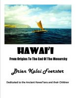 Brien Foerster - Hawaii: From Origins To The End Of The Monarchy