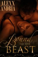 Alexx Andria - Bound To The Beast