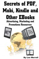 Lee Werrell - Secrets of PDF, Mobi, Kindle and Other EBooks Advertising, Marketing and Promotions Resources