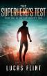 The Superhero's Test by Lucas Flint