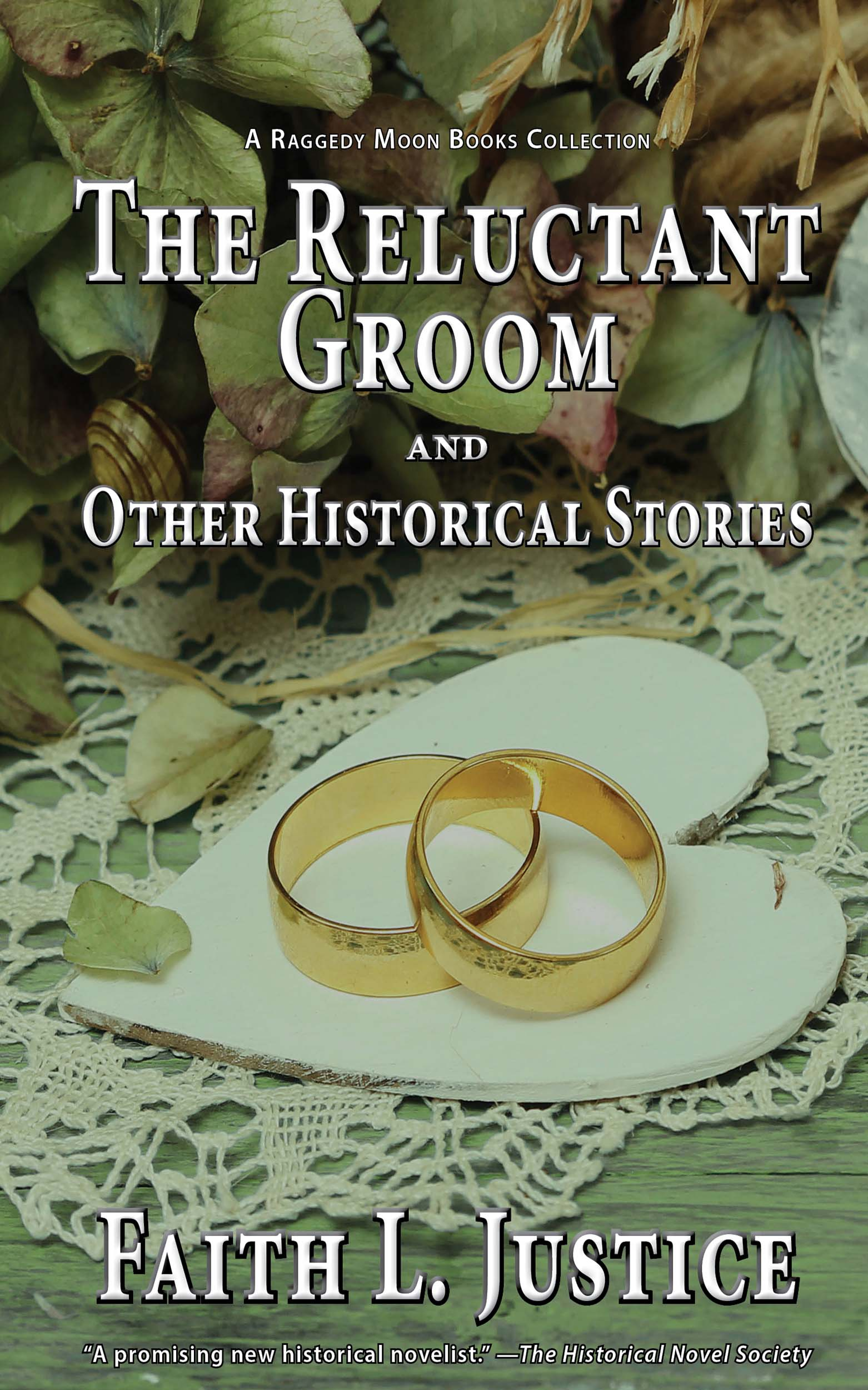 The Reluctant Groom and Other Historical Stories, an Ebook by Faith L   Justice
