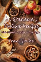 Tracy Falbe - My Grandma's Vintage Recipes: Old Standards for a New Age