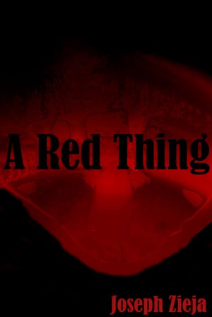 A Red Thing by Joe Zieja