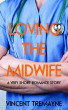 Loving the Midwife by Vincent Tremayne