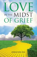 Cover for 'Love in the Midst of Grief'
