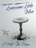 O'Neil De Noux - Lonesome Little Blue