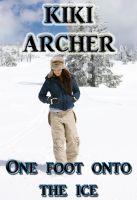 Kiki Archer - One Foot Onto The Ice