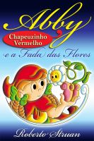 Roberto Struan - Abby & Chapeuzinho Vermelho e a Fada das Flores (Versão Portuguesa)