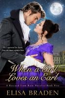 Elisa Braden - When a Girl Loves an Earl