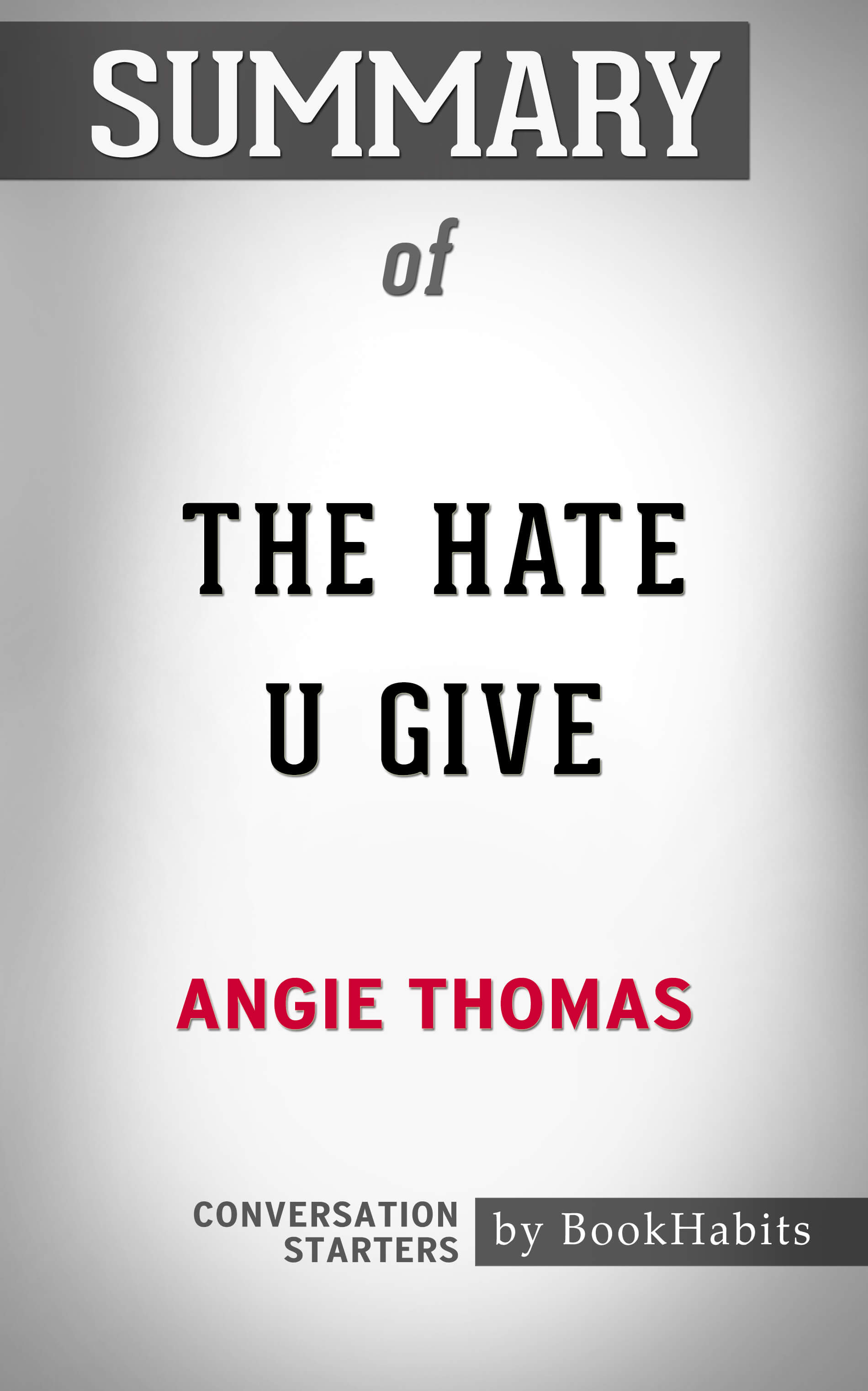 Smashwords Summary Of The Hate U Give By Angie Thomas
