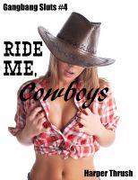 Harper Thrush - Ride Me, Cowboys (Gangbang Sluts #4)