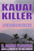 Kauai Killer: A Psychological Suspense Novel by R. Barri Flowers