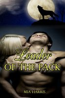 Mia Harris - Leader of the Pack (BBW Paranormal Erotica – Alpha Wolf Mate)