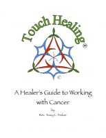 Tracy Parker - Touch Healing: A Healer's Guide to Working with Cancer