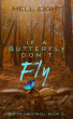 If a Butterfly Don't Fly by Mell Eight