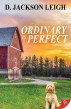 Ordinary is Perfect by D. Jackson Leigh