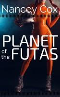 Nancey Cox - Planet of the Futas