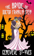 The Bride of Doctor Franklin Stein by Genevieve St-Yves
